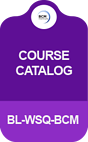 BL-WSQ-BCM Course Catalog